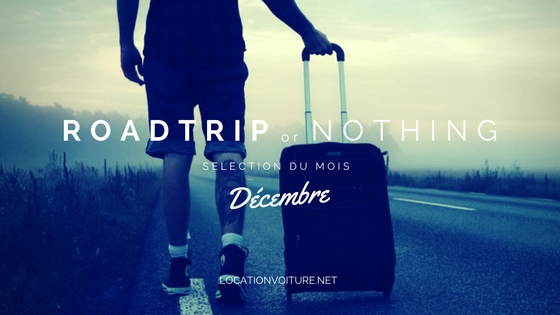 Sélection de décembre : road trip or nothing