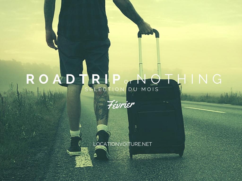 #Roadtripornothing : sélection de février